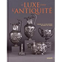 Le luxe dans l'Antiquité : Trésors de la Bibliothèque nationale de France