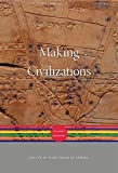 Making Civilizations: The World Before 600 (History of the World, Band 1)