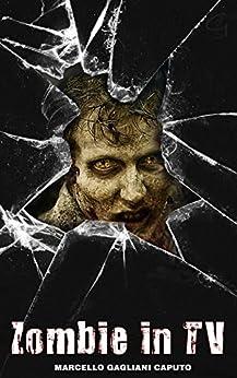 Zombie in TV: Le migliori zombie-serie del piccolo schermo (Italian Edition) by [Caputo, Marcello Gagliani]