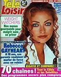 TELE LOISIRS [No 582] du 21/04/1997 - REBECCA GAYHEART - SES PARENTS VOULAIENT LA MARIER DE FORCE AVEC UN VOISIN - WEIGHT WATCHERS - NOS MENUS