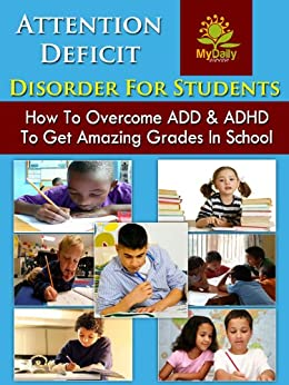 attention deficit disorder in college students essay Identifying and treating attention deficit hyperactivity disorder: a resource for school and home how does adhd affect school performance.