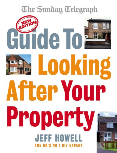 Guide to Looking After Your Property: Everything you need to know about maintaining your home (Sunday Telegraph) (English Edition)