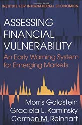 Assessing Financial Vulnerability : An Early Warning System for Emerging Markets by Morris Goldstein (2000-05-02)