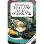 The Classic Italian Cookbook; the art of Italian cooking and the Italian art of eating. by Marcella Hazan (1981-08-01)