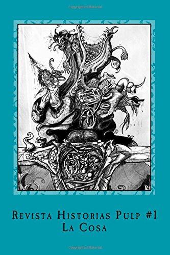 Revista Historias Pulp #1 La Cosa: Volume 1