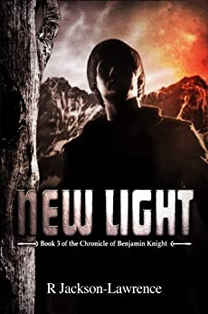 New Light: Book 3 of The Chronicle of Benjamin Knight by [Jackson-Lawrence, Robert]
