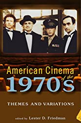 American Cinema of the 1970s: Themes and Variations (Screen Decades: American Culture/American Cinema)