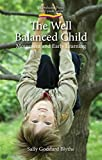 Well Balanced Child: Movement and Early Learning (Hawthorn Press Early Years)