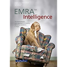 EMRA™ Intelligence: The revolutionary new approach to treating behaviour problems in dogs (English Edition)
