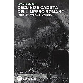 Declino E Caduta Dell'impero Romano. Ediz. Integrale: 6