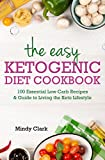 #9: The Easy Ketogenic Diet Cookbook: 100 Essential Low Carb Recipes & Guide to Living the Keto Lifestyle