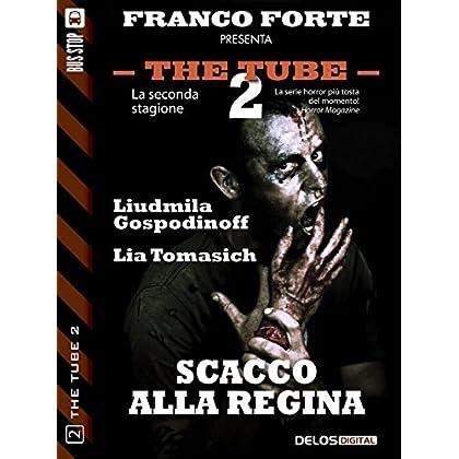 Scacco Alla Regina (The Tube 2)