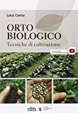 Orto biologico. Tecniche di coltivazione