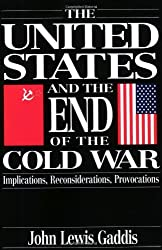 The United States and the End of the Cold War: Implications, Reconsiderations, Provocations by John Lewis Gaddis (1994-06-30)