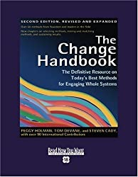 The Change Handbook (Volume 2 of 4) (EasyRead Super Large 18pt Edition): The Definitive Resource on Today's Best Methods for Engaging whole Systems