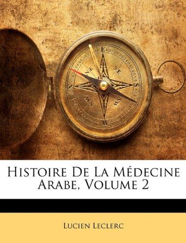 Histoire de La Medecine Arabe, Volume 2 par Lucien Leclerc