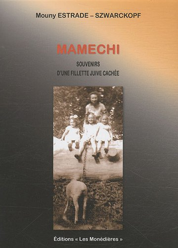 Mamechi : Souvenirs d'une fillette juive cachée par Mouny Estrade-Szwarckopf