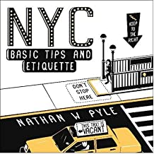 [(NYC Basic Tips and Etiquette)] [ By (author) Nathan W. Pyle ] [May, 2014]