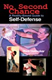 Image de No Second Chance: A Reality-Based Guide to Self-Defense
