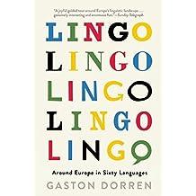 Lingo: Around Europe in Sixty Languages by Gaston Dorren (2015-12-01)