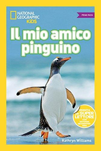 Il mio amico pinguino. Primi passi. Ediz. illustrata