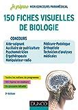 150 fiches visuelles de biologie - 3e éd. : Concours AS-AP, Psychomotricien, Ergothérapeute, Manipulateur Radio, Pedicure-Podologue, Orthoptiste (Je prépare) (French Edition)