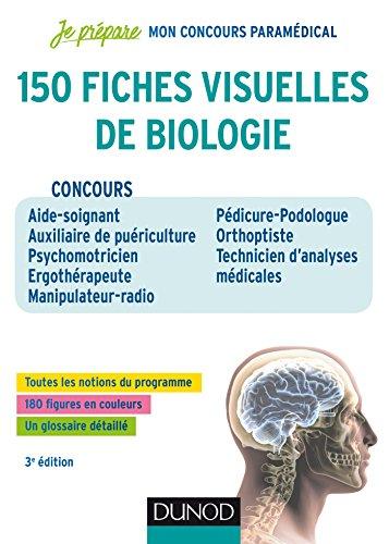 150 fiches visuelles de biologie - 3e d. - Concours AS-AP, Psychomotricien, Ergothrapeute, Manipul: Concours AS-AP, Psychomotricien, Ergothrapeute, ... Radio, Pedicure-Podologue, Orthoptiste