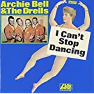 I Can't Stop Dancing by Archie Bell & Drells (2013-04-24)