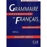 Grammaire Progressive Du Francais: 600 Exercices, Intermediaire: 500 Exercices, Intermediaire