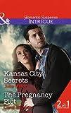 Kansas City Secrets: Kansas City Secrets / The Pregnancy Plot (The Precinct: Cold Case, Book 2) by Julie Miller (2015-07-09)