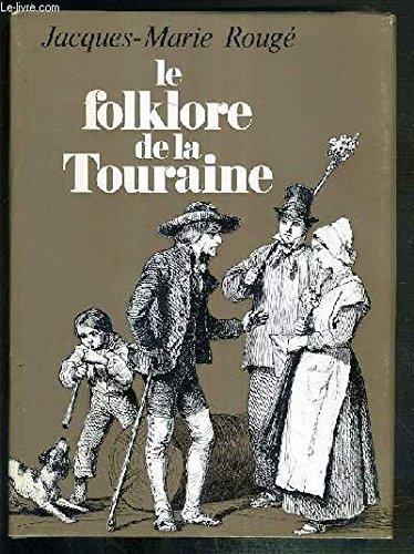 LE FOLKLORE DE LA TOURAINE - 3eme EDITION. -