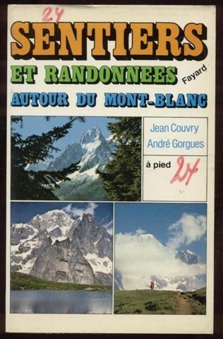 Descargar Libro Sentiers et randonnées autour du Mont-Blanc de Jean Couvry