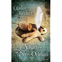 Die Schatten von New Orleans: Historischer Roman (Edition Carat)