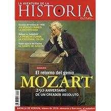 LA AVENTURA DE LA HISTORIA. Año 8. Nº 88. Dossier: Mozart, el retorno del genio. Sucesos de febrero de 1965: así perdió Franco la Universidad. La batalla de Verdún. El campo de juncos: la visión egipcia del paraíso...