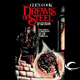 Dreams of Steel: The Fifth Chronicle of the Black Company