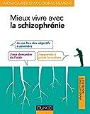 Mieux vivre avec la schizophrénie - Avec les thérapies comportementales et cognitives