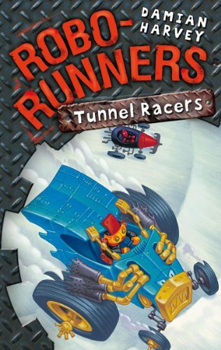 Robo-Runners 2: Tunnel Racers by Damian Harvey (2008-04-17)