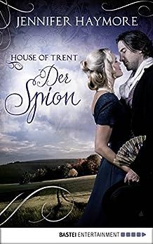 House of Trent - Der Spion: Roman (Trent-Trilogie 3)