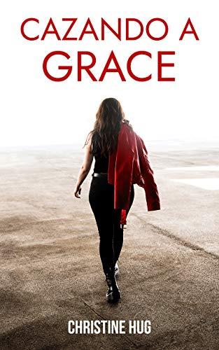 Cazando a Grace de Christine Hug