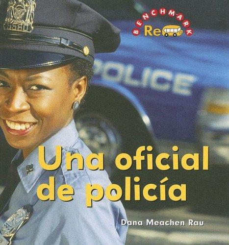 Una Oficial de Policia (Benchmark Rebus) por Dana Meachen Rau