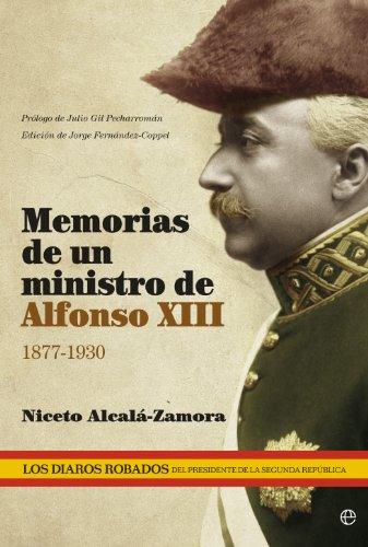 Memorias de un ministro de Alfonso XIII (Historia) por Niceto Alcalá Zamora