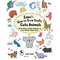 Kawaii: How to Draw Really Cute Animals: Draw Every Little Creature in the Cutest Style Ever!
