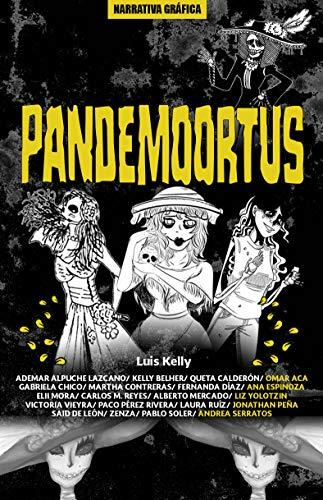 Pandemoortus: Relatos Gráficos de Día de Muertos