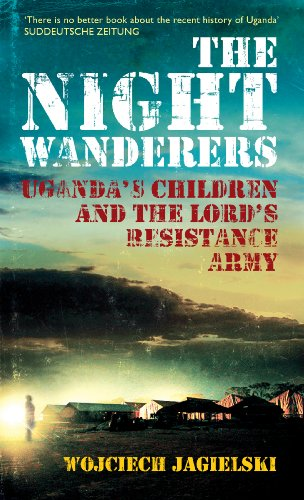 the-night-wanderers-uganda-s-children-and-the-lord-s-resistance-army