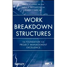 [(Work Breakdown Structures: The Foundation for Project Management Excellence )] [Author: Eric S. Norman] [Oct-2008]