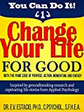 #3: Change Your Life for Good with the PAME Code of Purpose, Action, Momentum, and Energy: Inspired by Groundbreaking Research and Captivating Life Stories from Applied Psychology (You Can Do It Book 1)