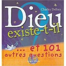 Dieu existe t-il ? : ...Et 101 autres questions de Delhez. Charles (2004) Relié