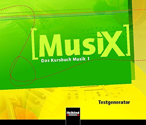 MusiX 1. Testgenerator (CD-ROM und Audio-CD): Das Kursbuch Musik 1. Klasse 5/6