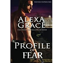 Profile of Fear: Book Four of the Profile Series (Volume 4) by Alexa Grace (2016-06-07)
