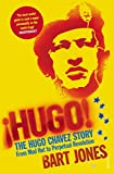 Hugo!: The Hugo Chávez Story from Mud Hut to Perpetual Revolution
